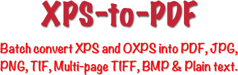 XPS-to-PDF - Convert XPS and OXPS to PDF, JPG, PNG, Mulit